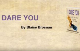 I Dare You, Win the Debate in your own head – Blaise Brosnan